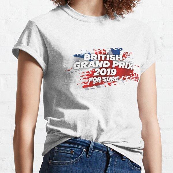 British Grand Prix 2019 For Sure Motorsport T-Shirt Classic T-Shirt