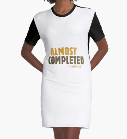Almost completed - Philippians 1:6 Graphic T-Shirt Dress