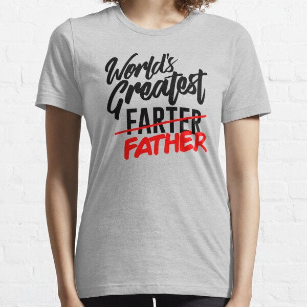 Father's Day: World's Greatest Farter I Mean Father Essential T-Shirt
