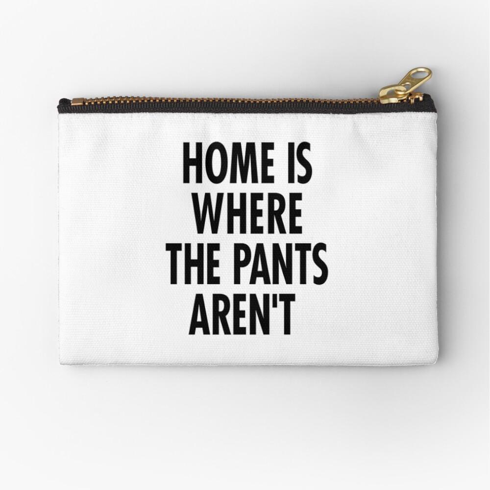 Zuhause ist, wo die Hosen nicht sind Täschchen