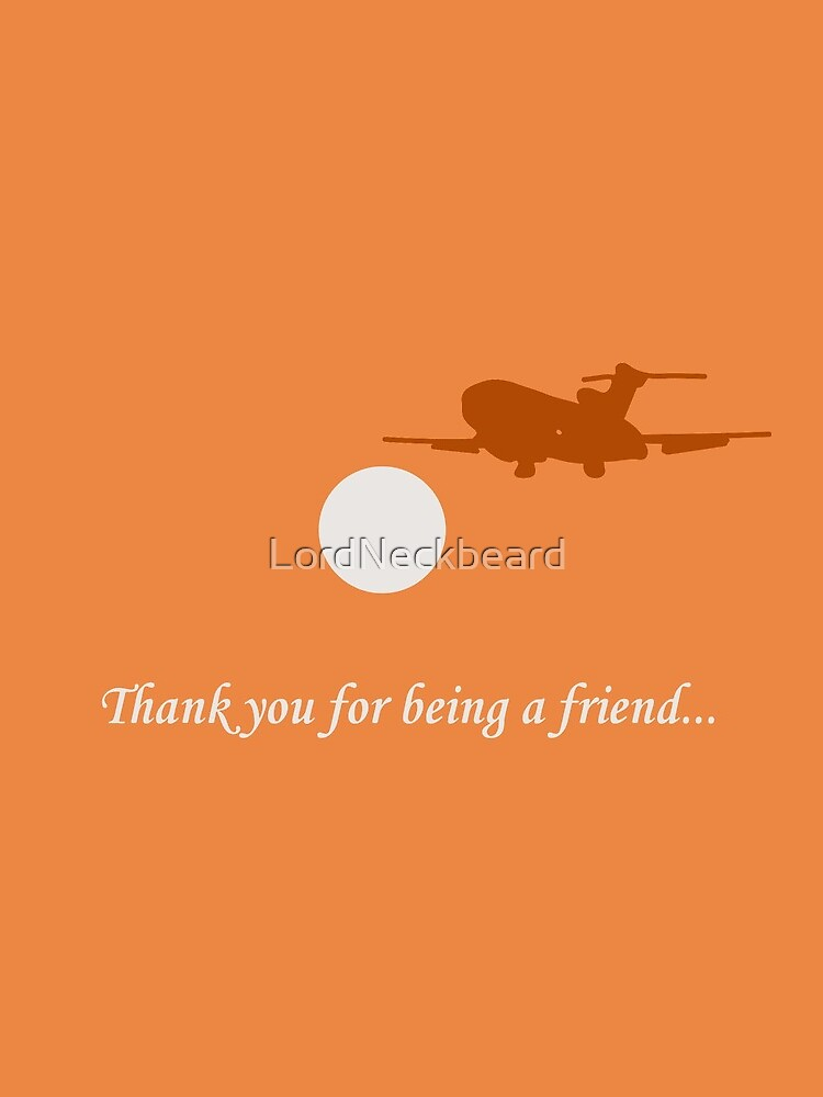 Thank You For Being a Friend! II by LordNeckbeard