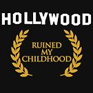 Hollywood Ruined My Childhood by anfa