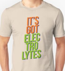 ITS GOT ELECTROLYTES T-Shirt