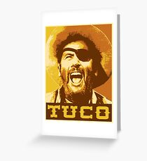 Tuco Greeting Card