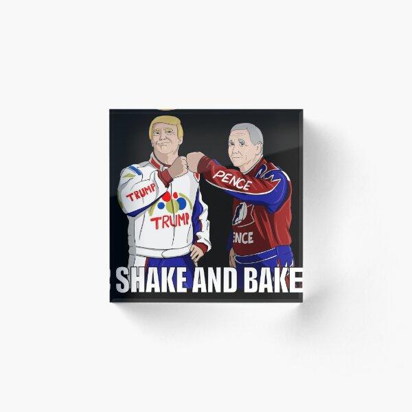 Shake and Bake Trump and Pence Acrylic Block