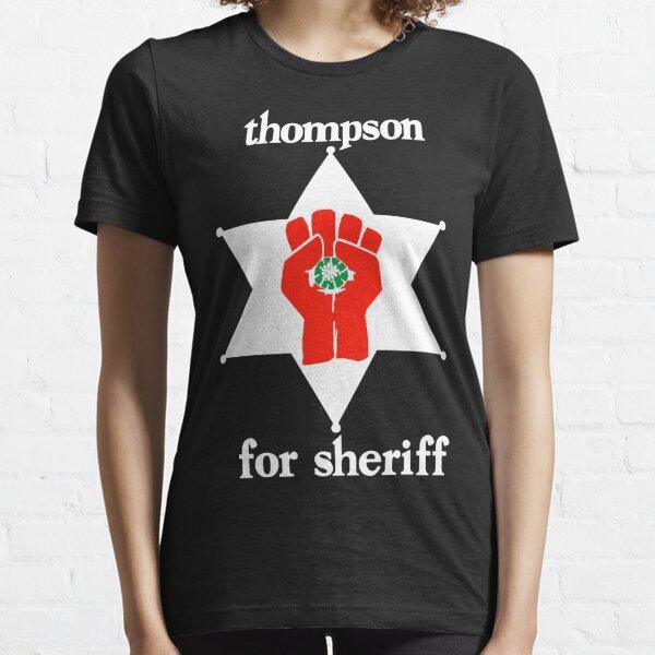 Thompson For Sheriff  Essential T-Shirt