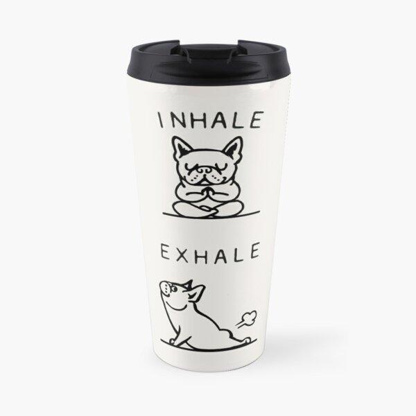 Inhale Exhale Frenchie Travel Mug