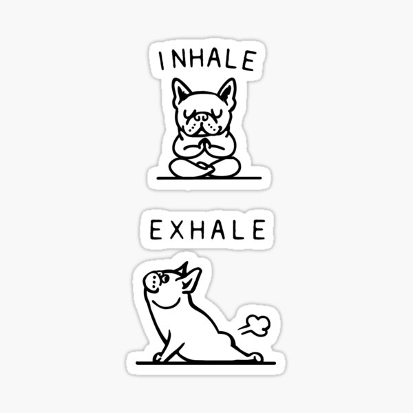 Inhale Exhale Frenchie Sticker