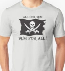 All For Rum, Rum For All! Unisex T-Shirt