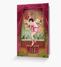 Moxie Greeting Card