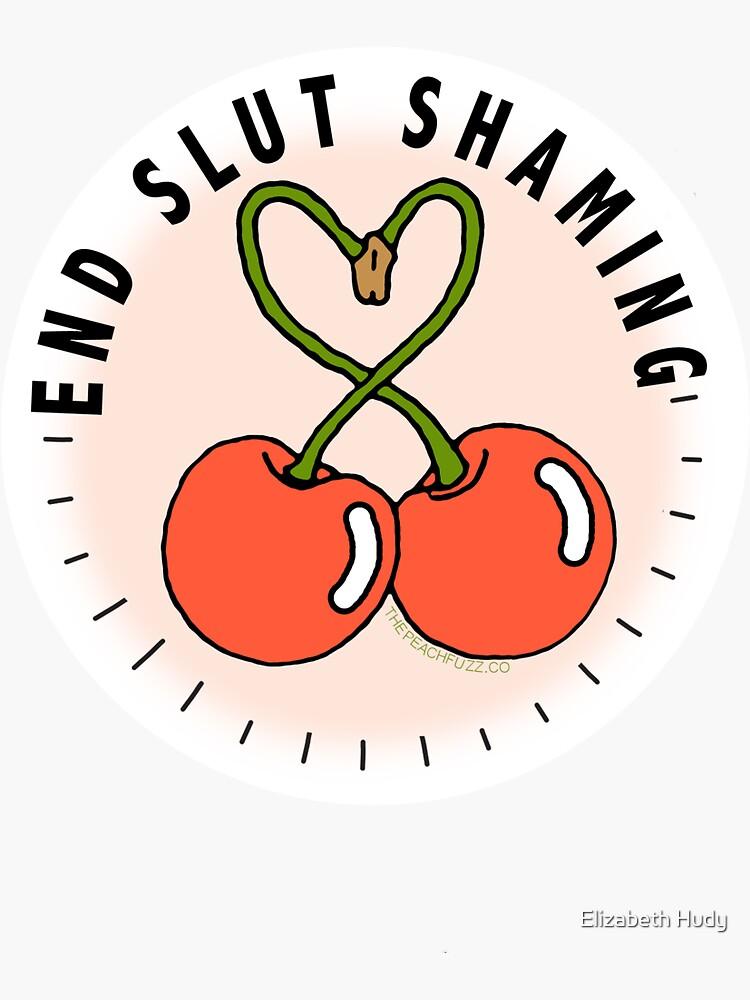 End Slut Shaming - The Peach Fuzz by elizabethhudy