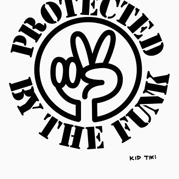Protected By The Funk by KIDTIKI