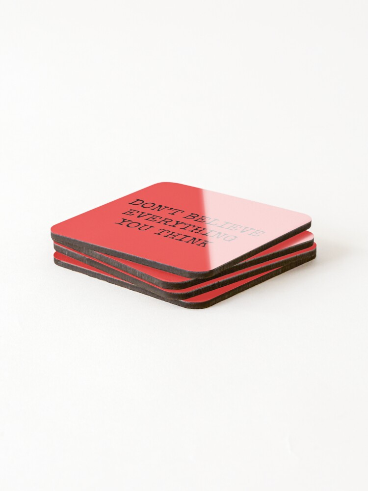 Alternate view of Don't Believe Everything You Think Coasters (Set of 4)