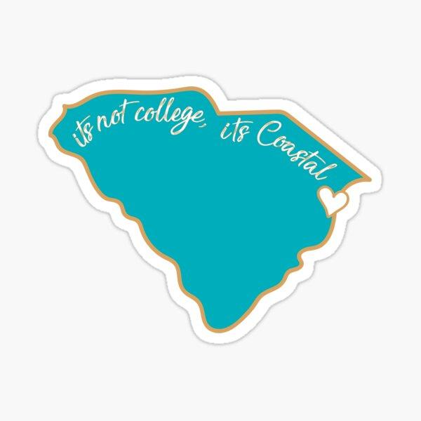 Its Not College its Coastal  Sticker