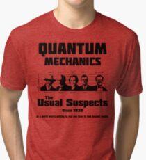 Quantum Mechanics - The Usual Suspects Tri-blend T-Shirt