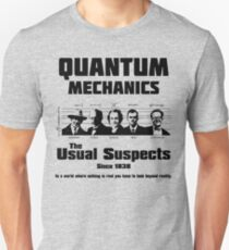 Quantum Mechanics - The Usual Suspects Unisex T-Shirt