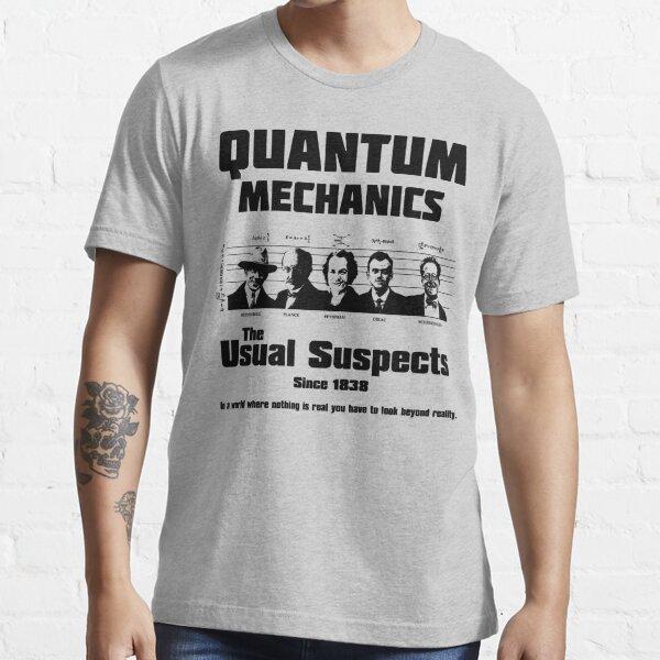 Quantum Mechanics - The Usual Suspects Essential T-Shirt