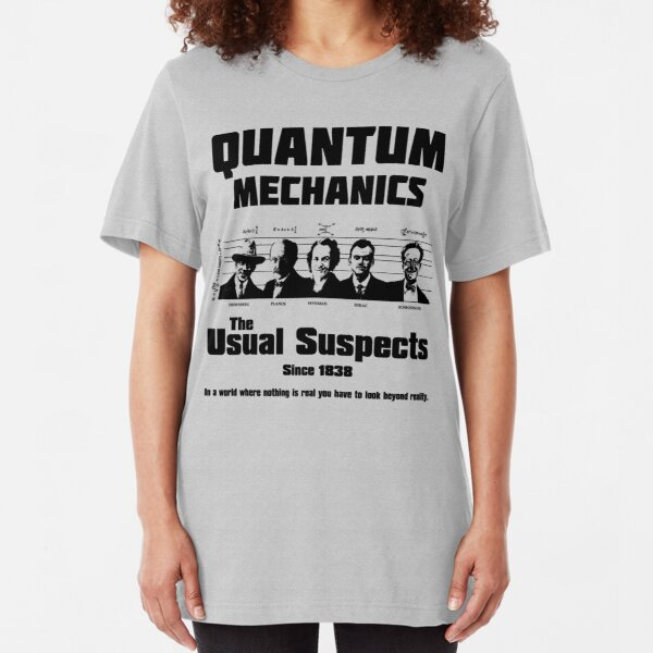 Quantum Mechanics - The Usual Suspects Slim Fit T-Shirt