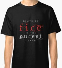 Death by Fire Classic T-Shirt