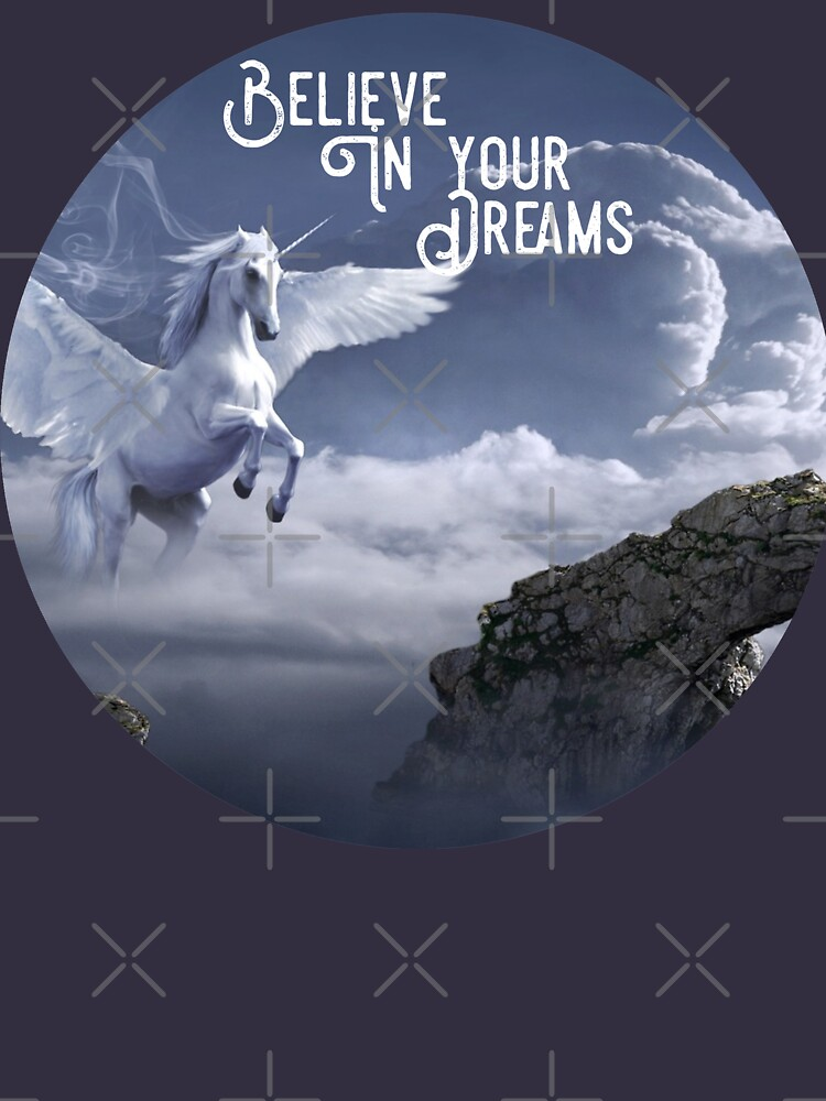 Winged Unicorn Shirt, Believe In Your Dreams  by maryspeer