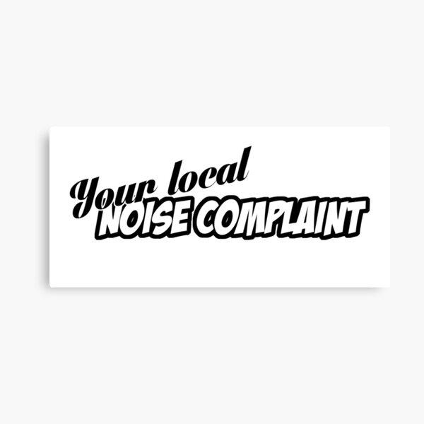 """You're Local Noise Complaint"" - JDM Decal Canvas Print"