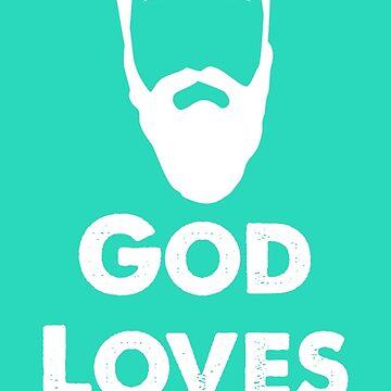 God Loves Beards by GraphXninja