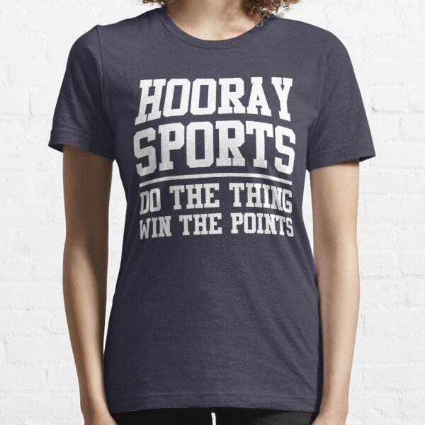 Hooray Sports Do The Thing Win The Points Slogan Essential T-Shirt