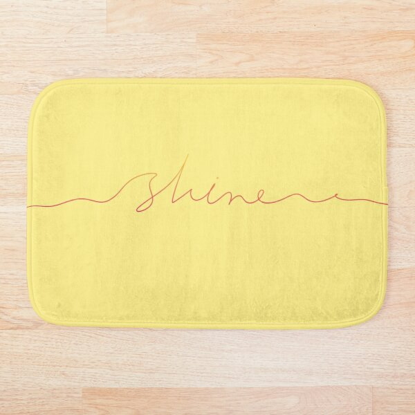 Shine, girl! Shine bright! Bath Mat