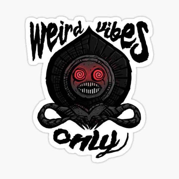 Weird Vibes Only Sticker