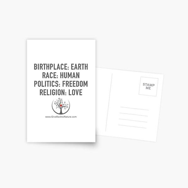 Birthplace: Earth - Race: Human - Politics: Freedom - Religion: Love Postcard