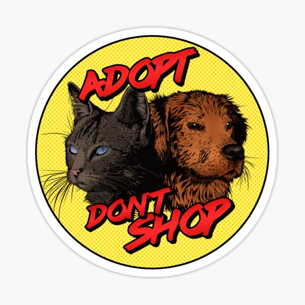Adopt, Don't Shop - Dog & Cat Sticker