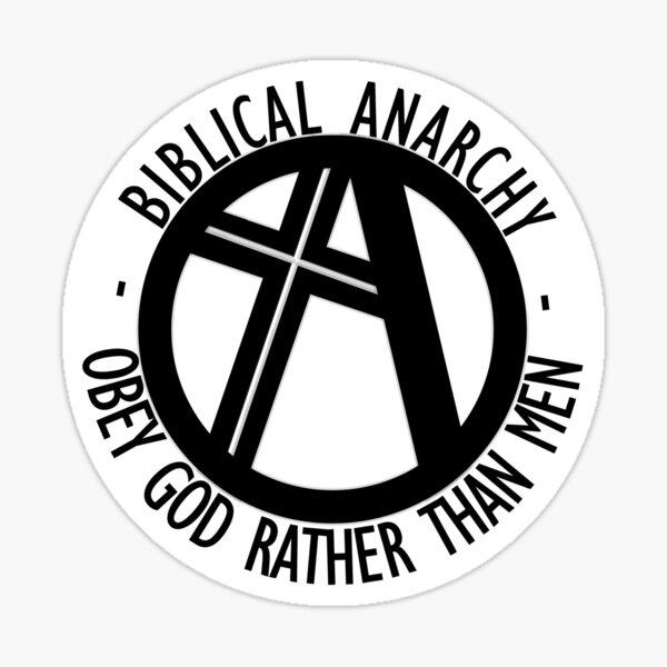 Biblical Anarchy - Obey God Rather than Men Sticker