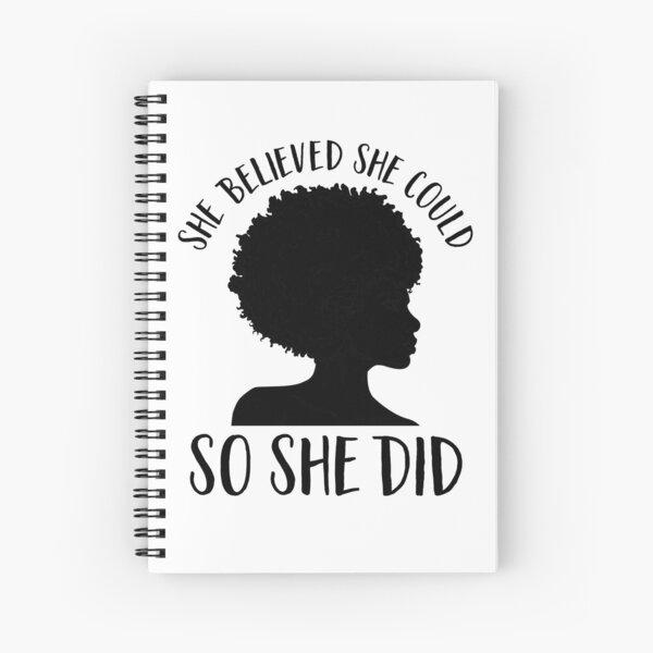 Black Pride Design pour les femmes - Melanin Queen - elle croyait qu'elle pouvait donc elle l'a fait - mois de l'histoire des Noirs - Black Girl Magic - Afro Cahier à spirale