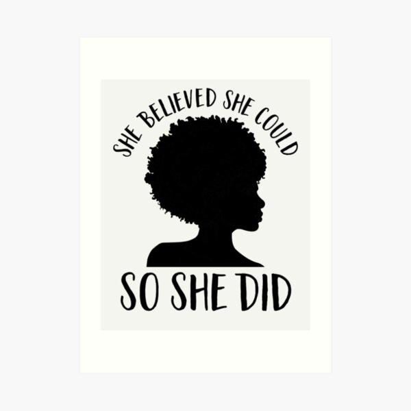 Black Pride Design for Women- Melanin Queen- She Believed She Could So She Did- Black History Month- Black Girl Magic- Afro Art Print