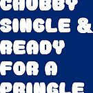 Chubby, single and ready for a pringle  by wordpower900