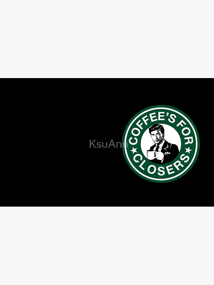 Coffee's for Closers Parody by KsuAnn