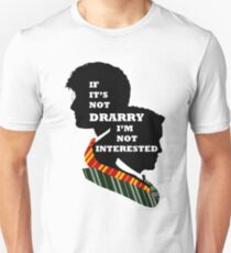 If it's not Drarry I'm not interested. Unisex T-Shirt