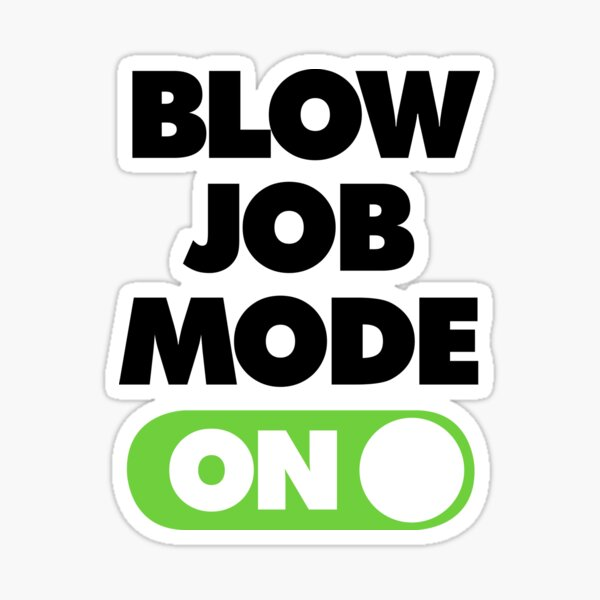 Mode Pipe ON Funny BJ Saying Sticker