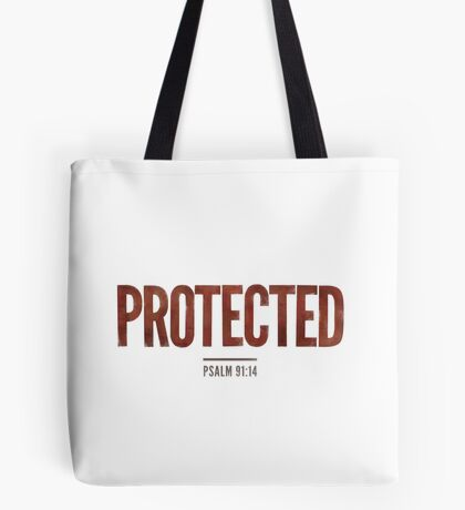 Protected - Psalm 91:14 Tote Bag