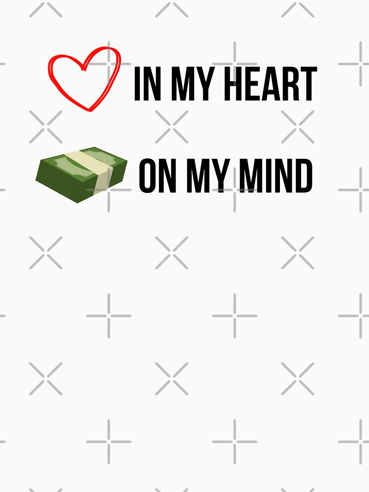 Love in my Heart, Money on my Mind by QueenlyMe