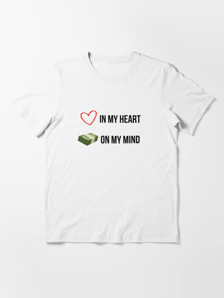 Alternate view of Love in my Heart, Money on my Mind Essential T-Shirt