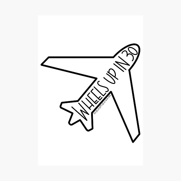 """""""Wheels Up in 30"""" Airplane- Criminal Minds Photographic Print"""