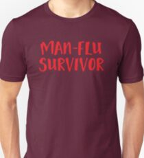 MAN-FLU survivor Unisex T-Shirt