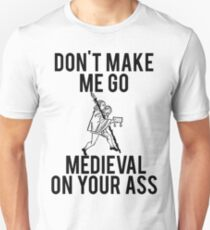 going-to-get-medieval-on-your-ass