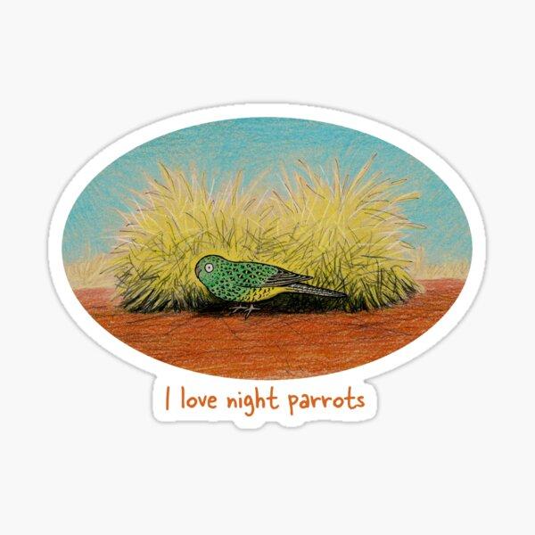 I love night parrots - Raising funds for Bush Heritage Australia Sticker