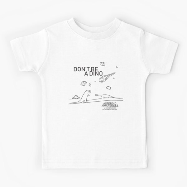Asteroid Day 2019 - Don't Be A Dino Kids T-Shirt