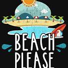 Beach Please - Vintage Distressed Urlaub Strand Entspannung Sarkasmus von Basti09