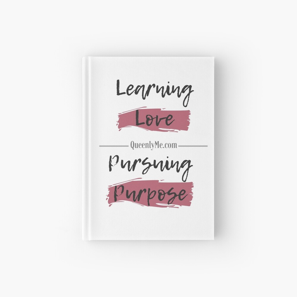 Learning Love, Pursuing Purpose Hardcover Journal