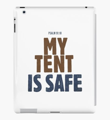 My tent is safe - Psalm 91:10 iPad Case/Skin