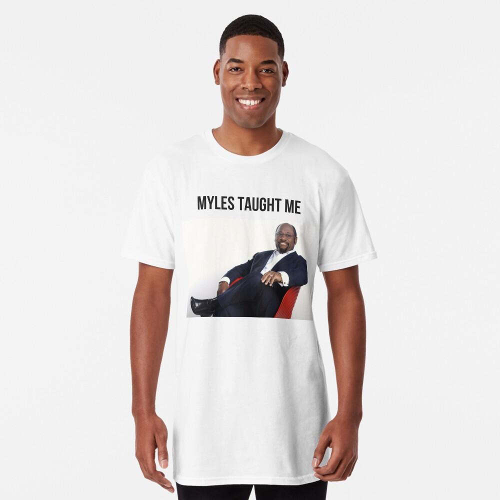 Myles Taught Me Long T-Shirt